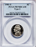 Proof Jefferson Nickels, 1981-S 5C Type Two PR70 Deep Cameo PCGS....