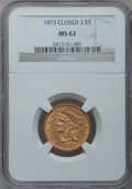 Liberty Half Eagles, 1873 $5 Closed 3 MS62 NGC....