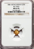 California Fractional Gold, 1881 25C Indian Octagonal 25 Cents, BG-799O, Low R.4, MS67Prooflike NGC....