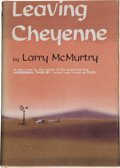Books:Signed Editions, Larry McMurtry. Leaving Cheyenne. New York: Harper &Row, 1963. First edition. Signed by McMurtry on front free ...