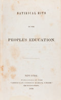 """Books:Americana & American History, [John Orville Taylor]. Satirical Hits on the People'sEducation. New-York: Published by the """"American Common Sch..."""
