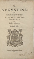 Books:Religion & Theology, Saint Augustine. Of the Citie of God. With the LearnedComments of Jo. Lod. Vives. Englished by J. H. [London]: ...