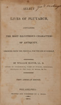 Books:Americana & American History, [Plutarch]. William Mavor. Select Lives of Plutarch,Containing the Most Illustrious Characters of Antiquity;Abri...