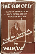 Books:Biography & Memoir, Amelia Earhart. The Fun of It. Random Records of My Own Flyingand of Women in Aviation. New York: Brewer, Warre...