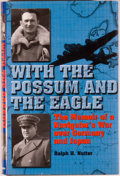 Books:Biography & Memoir, Ralph H. Nutter. INSCRIBED. With the Possum and the Eagle: TheMemoir of a Navigator's War Over Germany and Japan. [...