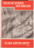 Books:Horror & Supernatural, [Jerry Weist]. Clark Ashton Smith. Tales of Science and Sorcery. Sauk City: Arkham House, 1964. First edition, f...