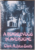 Books:Horror & Supernatural, [Jerry Weist]. Clark Ashton Smith. A Rendezvous inAveroigne. [Sauk City]: Arkham House, [1988]. First edition,firs...