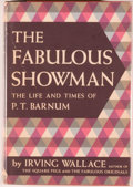Books:Biography & Memoir, Irving Wallace. The Fabulous Showman. The Life and Times of P. T. Barnum. New York: Alfred Knopf, 1959. First ed...