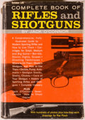 Books:Non-fiction, Jack O'Connor. Complete Book of Rifles and Shotguns. New York: Outdoor Life, 1961. Later printing. Octavo. 477 p...
