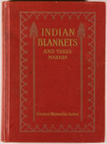 Books:Reference & Bibliography, George Wharton James. Indian Blankets and Their Makers. NewYork: Tudor Publishing Co., 1937. New edition. Octav...