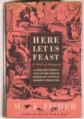 Books:Food & Wine, M. F. K. Fisher. Here Let Us Feast. A Book of Banquets. NewYork: The Viking Press, 1946. Octavo. 491 pages. Ori...