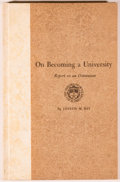 Books:Non-fiction, Joseph M. Ray. On Becoming a University. Report on an Octennium. El Paso: Carl Hertzog, Texas Western Press of t...