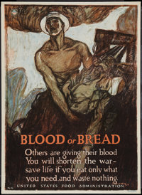 "World War I (U.S. Food Administration, 1917). Propaganda Poster (21"" X 29""). ""Blood or Bread."" War..."