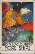 "Movie Posters:War, World War I Poster (US Shipping Board, 1917). Propaganda Poster(38' X 58.5""). War. ""Send the Eagle's Answer - More Ships.""..."