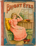 Books:Children's Books, Bright Eyes. Chicago: M. A. Donohue, [n. d., ca. 1900].Octavo. Publisher's binding with rubbing and abrading to boards....