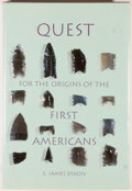 Books:Americana & American History, E. James Dixon. Quest for the Origins of the FirstAmericans. Albuquerque: University of New Mexico, [1993].Fir...