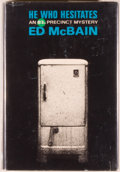 Books:Mystery & Detective Fiction, Ed McBain. SIGNED. He Who Hesitates. [N.p.]: DelacortePress, [1965]. No statement of printing on copyright page, pr...