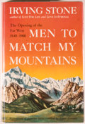 Books:Americana & American History, Irving Stone. Men to Match my Mountains. The Opening ofthe Far West, 1840-1900. New York: Doubleday, 1956. Late...