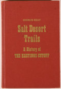 Books:Americana & American History, Charles Kelly. Salt Desert Trails. A History of theHastings Cutoff and Other Early Trails Which Crossed theGreat...