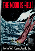 Books:Science Fiction & Fantasy, John W. Campbell, Jr. The Moon Is Hell! Reading: FantasyPress, [1951]. First edition, limited to 500 numbered cop...