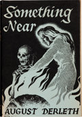 Books:Horror & Supernatural, August Derleth. Something Near. Sauk City: Arkham House,1945. First edition, first printing. Inscribed and si...
