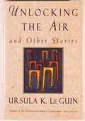 Books:Science Fiction & Fantasy, [Jerry Weist]. Ursula K. Le Guin. SIGNED. Unlocking the Air and Other Stories. [New York]: HarperCollins, [1996]. Fi...