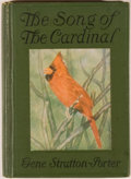 Books:Natural History Books & Prints, Gene Stratton Porter. The Song of the Cardinal, A Love Story. Indianapolis: Bobbs-Merrill, [1906]. New edition. ...