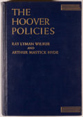 Books:Americana & American History, [Herbert Hoover]. INSCRIBED BY PRESIDENT HOOVER. Ray Lyman Wilburand Arthur Mastick Hyde. The Hoover Policies. New ...