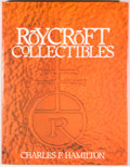 Books:Americana & American History, [Roycroft]. Charles F. Hamilton. Roycroft Collectibles:Including Collector Items Related to Elbert Hubbard,Found...