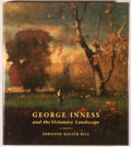 Books:Art & Architecture, Adrienne Baxter Bell. George Inness and the Visionary Landscape. New York: George Braziller, 2003. First edition. S...