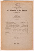Books:Americana & American History, [Texas Folklore Society]. J. Frank Dobie, editor. Publicationsof the Texas Folk-Lore Society, Number IV. Austin: Te...