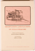 Books:Americana & American History, Francis Edward Abernethy [editor]. Observations &Reflections on Texas Folklore. Austin: Encino Press, 1972.First e...