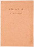 Books:Americana & American History, J. Frank Dobie. INSCRIBED. A Plot of Earth. Privatelyprinted by Bertha and Frank Dobie, 1953. First separate ed...