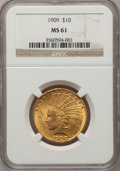 Indian Eagles: , 1909 $10 MS61 NGC. NGC Census: (549/714). PCGS Population(205/859). Mintage: 184,700. Numismedia Wsl. Price for problemfr...