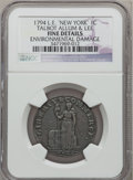 Colonials, 1794 Cent Talbot, Allum & Lee Cent -- Environmental Damage --NGC Details. Fine. NGC Census: (0/3). PCGS Population (0/11)....