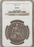 Seated Dollars: , 1840 $1 VF25 NGC. NGC Census: (4/203). PCGS Population (7/266).Mintage: 61,005. Numismedia Wsl. Price for problem free NGC...