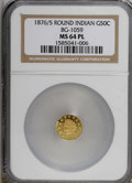 California Fractional Gold: , 1876/5 50C Indian Round 50 Cents, BG-1059, R.4, MS64 Prooflike NGC.NGC Census: (4/0). (#710888)...