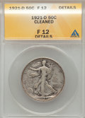 Walking Liberty Half Dollars: , 1921-D 50C -- Cleaned -- ANACS. Fine 12 Details. NGC Census:(58/312). PCGS Population (100/472). Mintage: 208,000. Numisme...