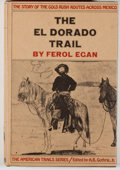 Books:Americana & American History, Ferol Egan. The El Dorado Trail: The Story of the Gold RushRoutes across Mexico. New York: McGraw Hill, [1970]. Sec...