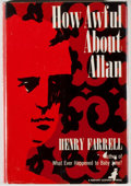 Books:Mystery & Detective Fiction, Henry Farrell. How Awful About Allan. New York: Holt,Rinehart and Winston., [1963]. First edition. Octavo. 192 ...