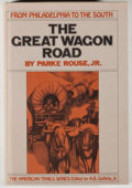 Books:Americana & American History, Parke Rouse, Jr. The Great Wagon Road from Philadelphia to theSouth. New York: McGraw Hill, [1973]. Octavo. 292 pag...