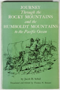 Books:Americana & American History, Jacob H. Schiel. Journey Through the Rocky Mountains and theHumboldt Mountains to the Pacific Ocean. Norman: Un...