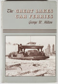 Books:Americana & American History, George W. Hilton. The Great Lakes Car Ferries. Berkeley:Howell-North, 1962. First edition, first printing. Octavo. ...
