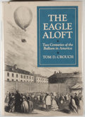 Books:Americana & American History, Tom D. Crouch. INSCRIBED. The Eagle Aloft, Two Centuries of theBalloon in America. Washington, DC: Smithsonian ...