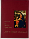 Books:Art & Architecture, John G. Johnson Collection: Catalogue of Italian Paintings. Philadelphia: [Johnson], 1966. First edition, first printing...