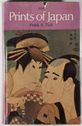 Books:Art & Architecture, F. A. Turk. The Prints of Japan. New York: October House, 1966. First American edition. Large octavo. 339 pages. Ill...
