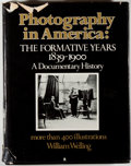 Books:Art & Architecture, William Welling. Photography in America. The Formative Years, 1839-1900. New York: Thomas Y. Crowell, [1978]. Fi...