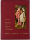 Books:Art & Architecture, John G. Johnson Collection: Catalogue of Flemish and Dutch Paintings. Philadelphia: [Johnson], 1972. First edition, ...