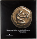 Books:World History, Peter R. Franke and Irini Marathaki. Wine and Coins in Ancient Greece. Athens: Hatzimichalis Estate, 1999. First edi...