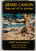 Books:Natural History Books & Prints, Joseph Wood Krutch. Grand Canyon. Today and All Its Yesterdays. New York: William Sloane, 1958. First edition. 2...